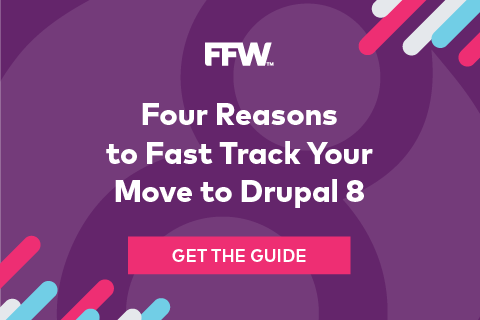 Four Reasons to Fast Track Your Move to Drupal 8
